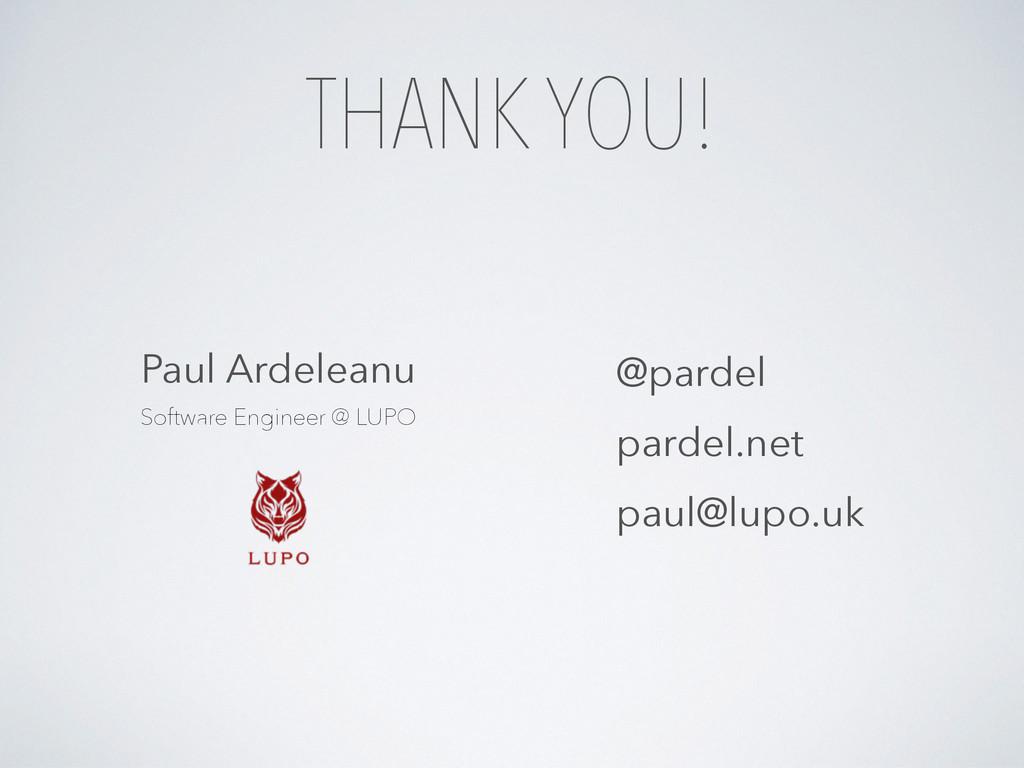 THANK YOU! @pardel pardel.net paul@lupo.uk Paul...