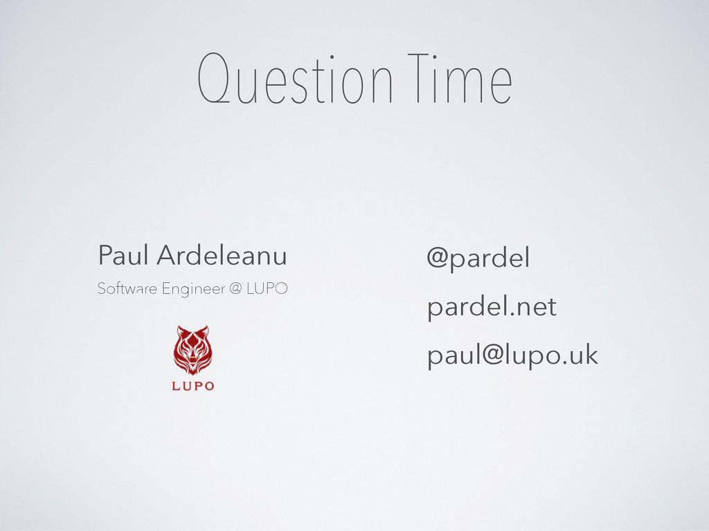 Question Time @pardel pardel.net paul@lupo.uk P...