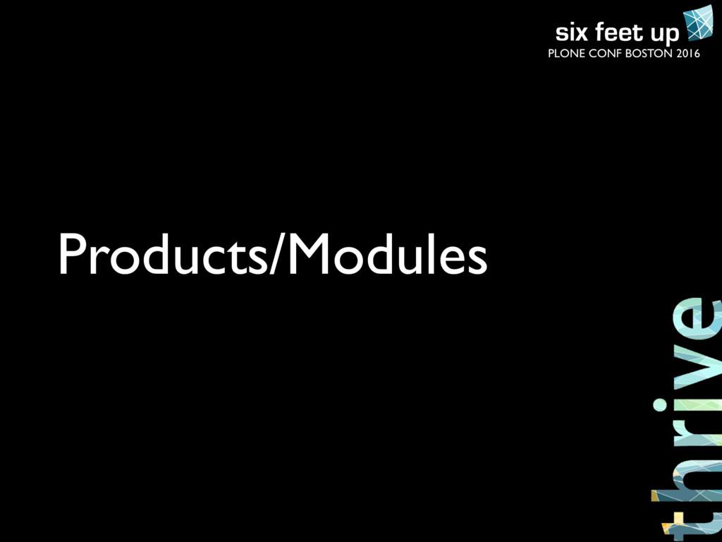 PLONE CONF BOSTON 2016 Products/Modules