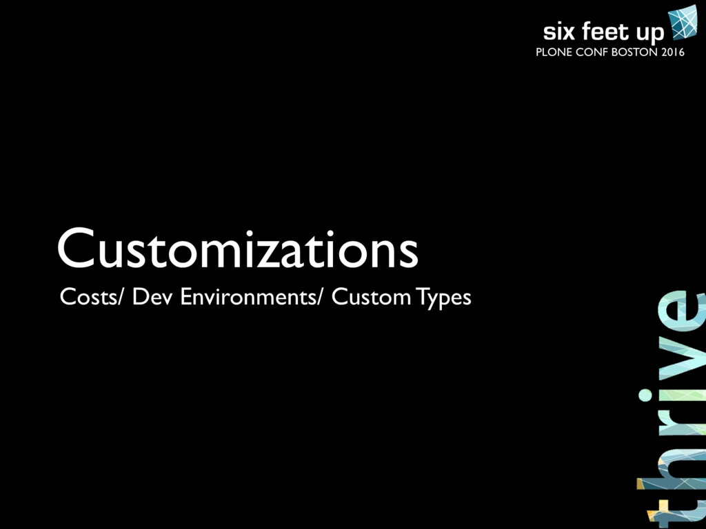 PLONE CONF BOSTON 2016 Customizations Costs/ De...