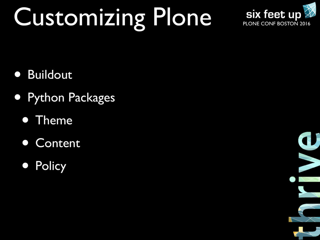 PLONE CONF BOSTON 2016 Customizing Plone • Buil...