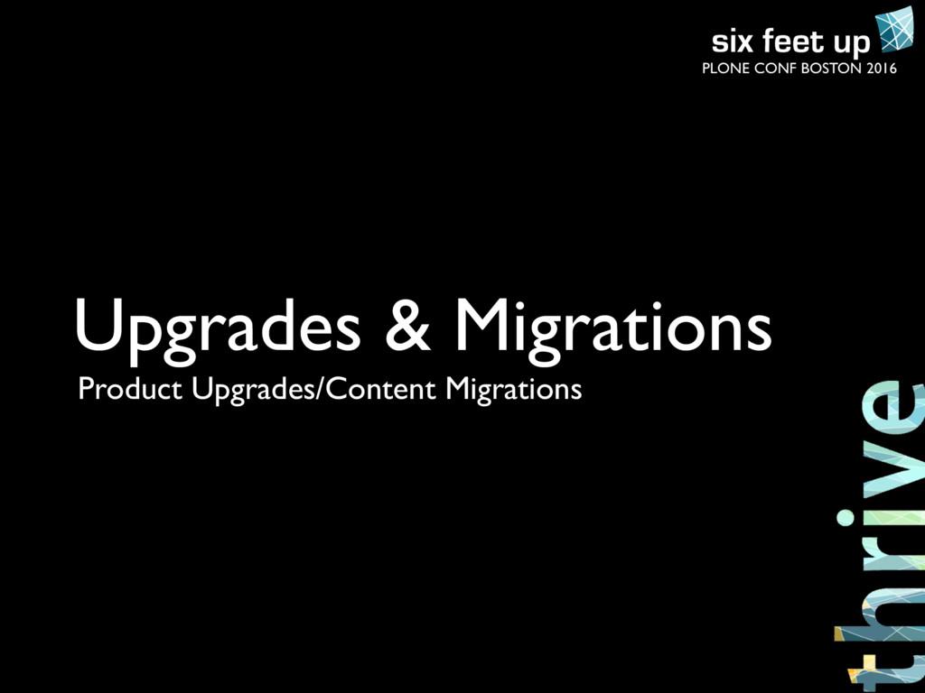 PLONE CONF BOSTON 2016 Upgrades & Migrations Pr...