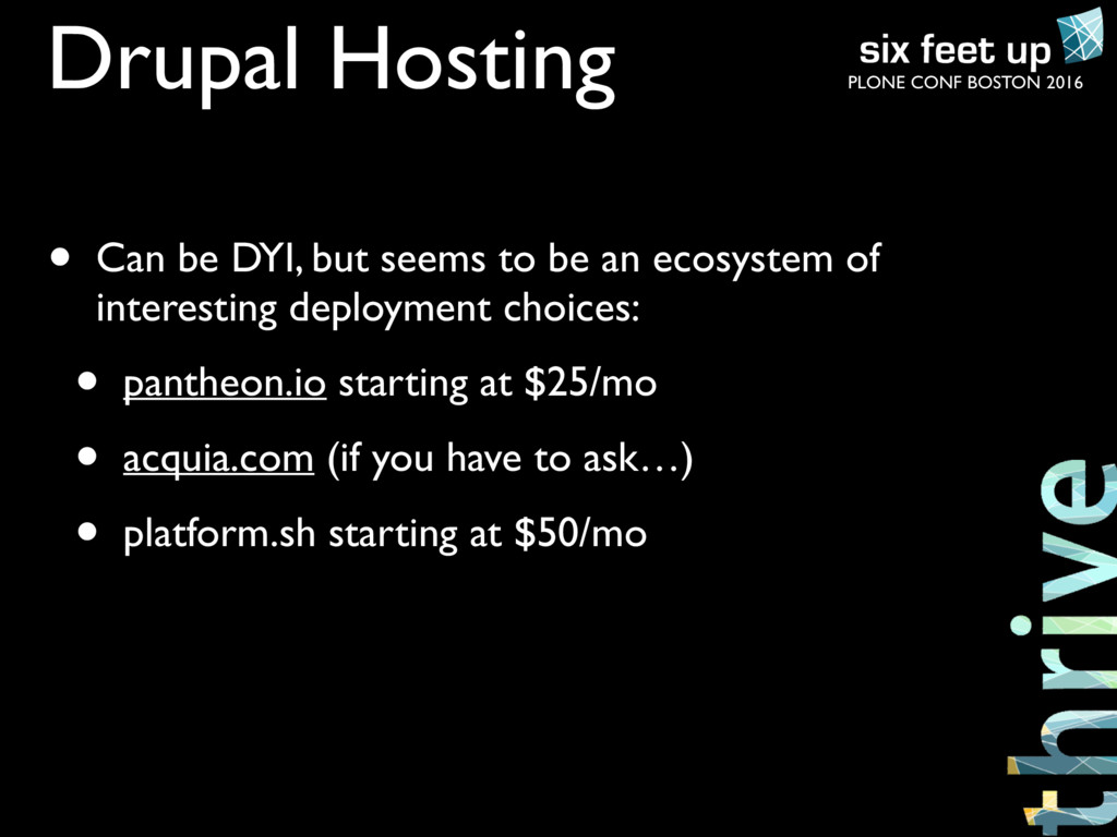 PLONE CONF BOSTON 2016 Drupal Hosting • Can be ...