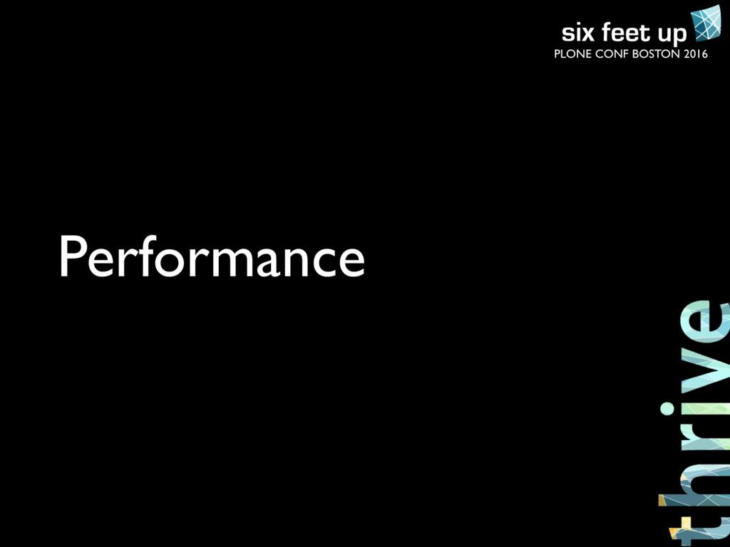 PLONE CONF BOSTON 2016 Performance