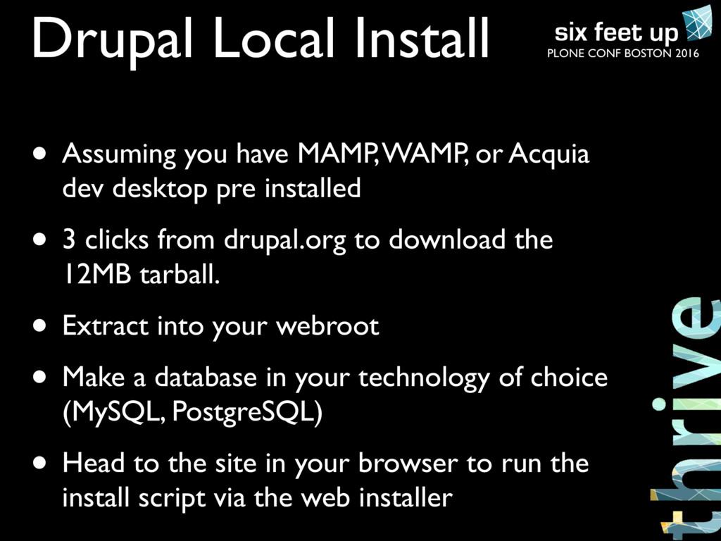 PLONE CONF BOSTON 2016 Drupal Local Install • A...