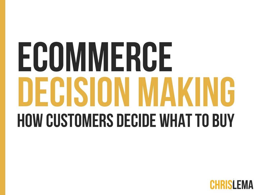 eCommerce Decision Making How Customers Decide ...