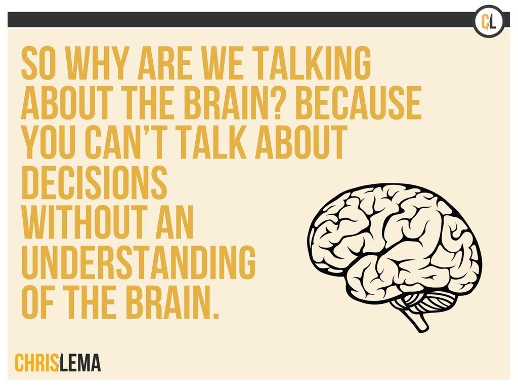 So why are we talking about the brain? Because ...