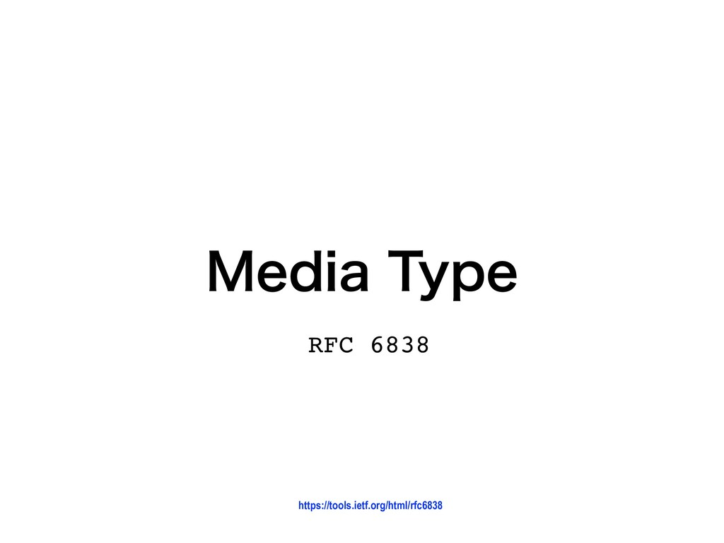 .FEJB5ZQF RFC 6838 https://tools.ietf.org/htm...