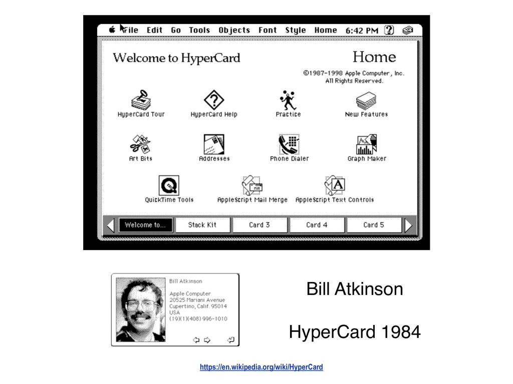 Bill Atkinson  HyperCard 1984 https://en.wiki...