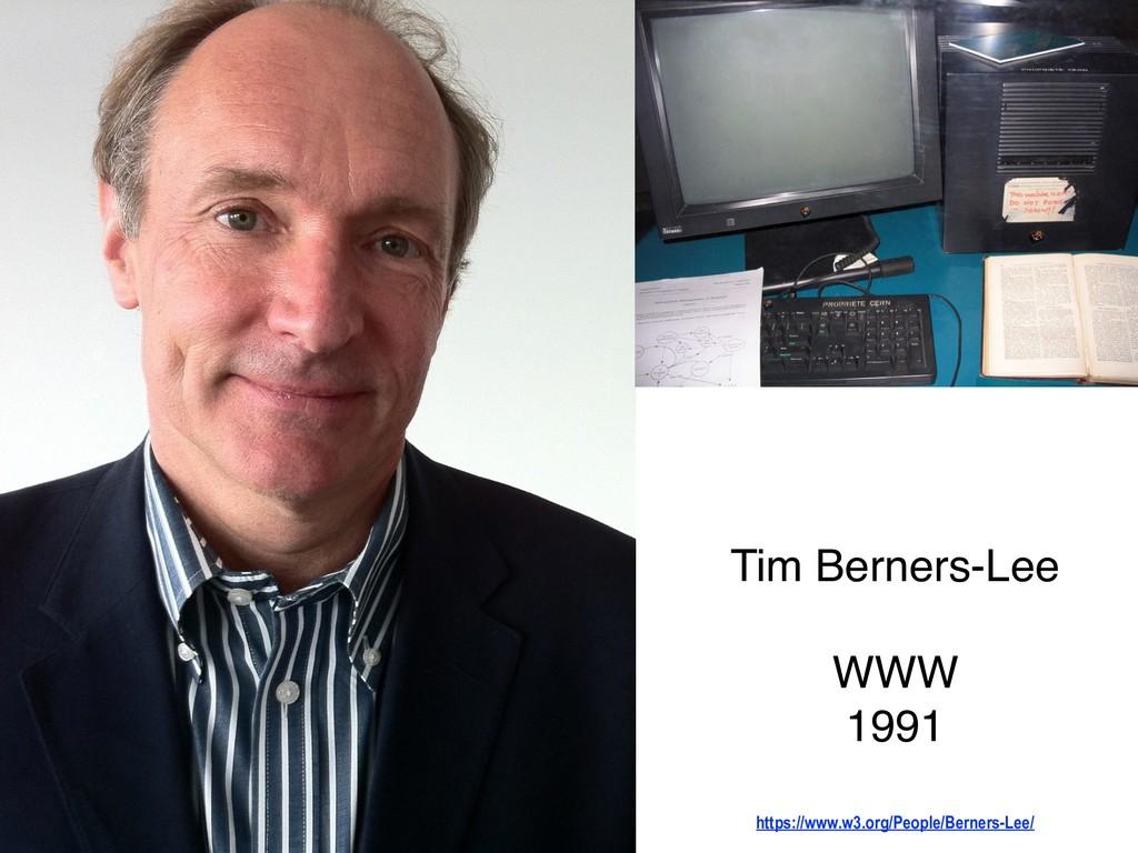 Tim Berners-Lee WWW  1991 https://www.w3.org/P...