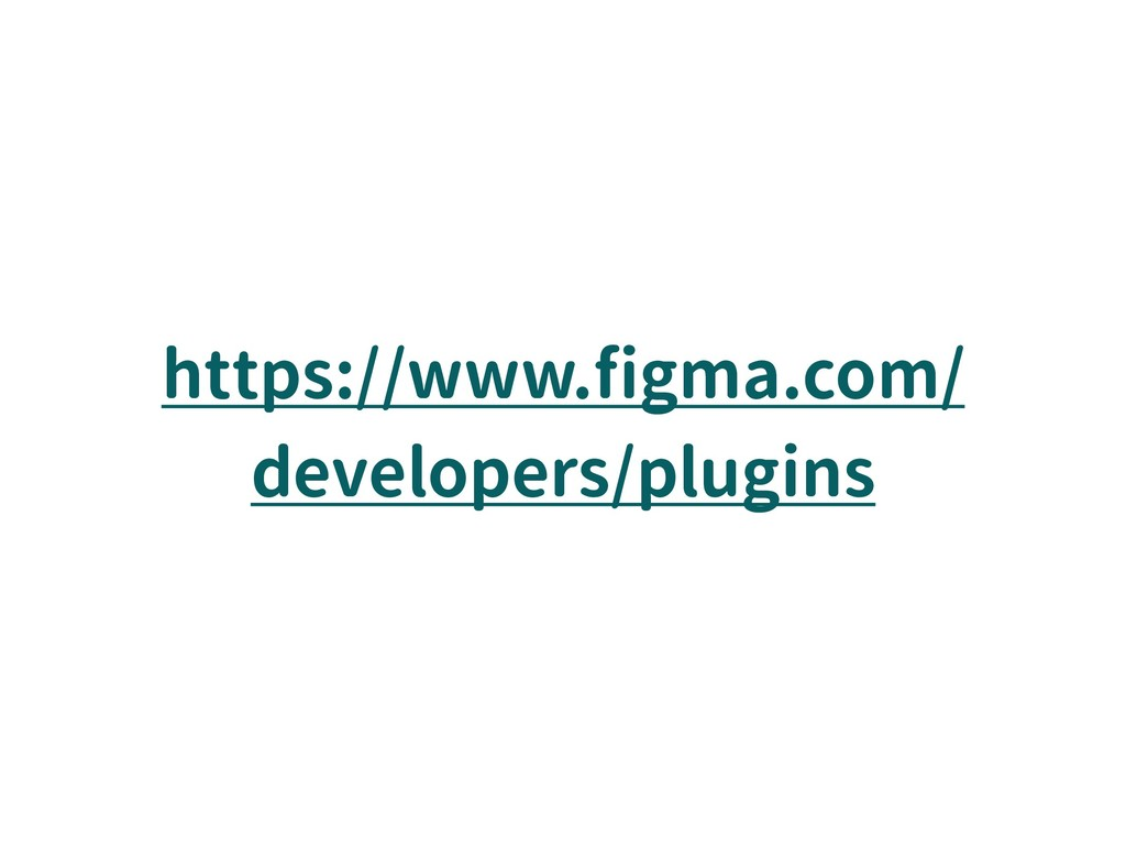 https://www.figma.com/ developers/plugins