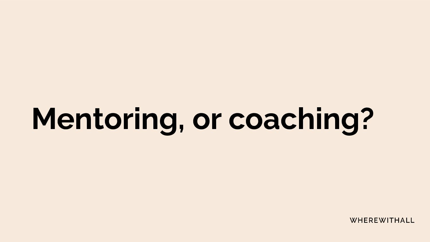 Coaching is great when you want help exploring ...
