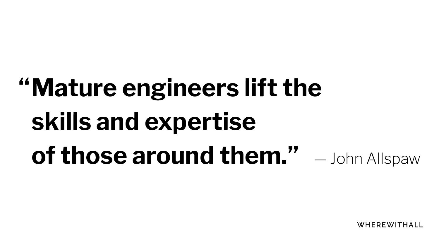 Mature teammates lift the skills and expertise ...