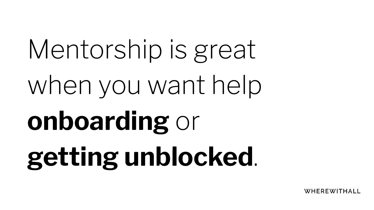 Advice is just one thing a mentor gives. There ...