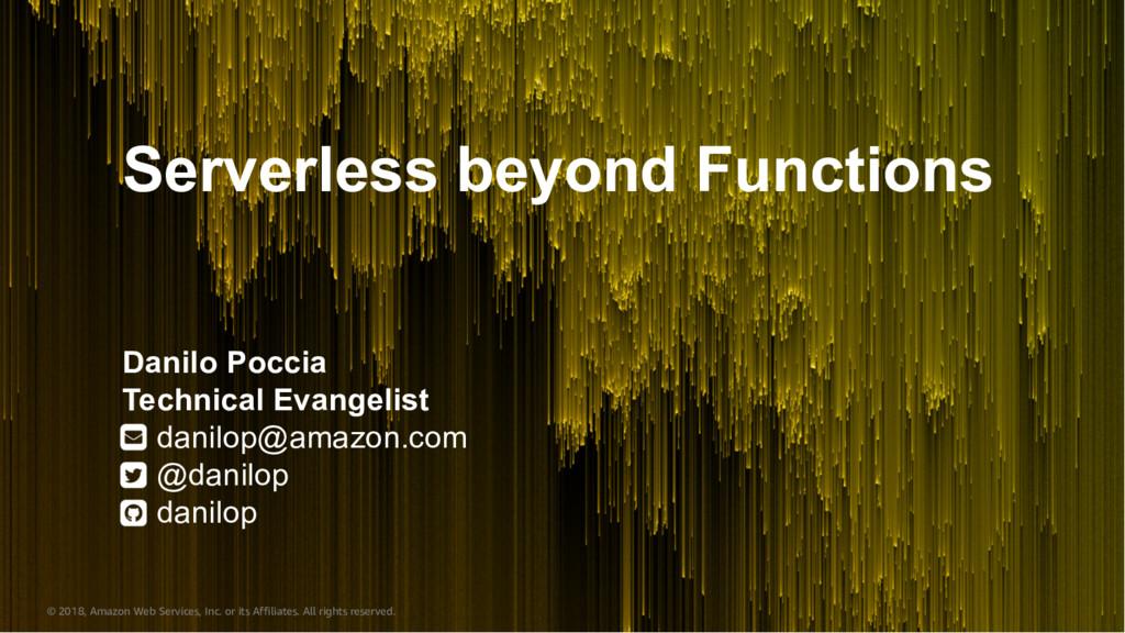 Serverless beyond Functions