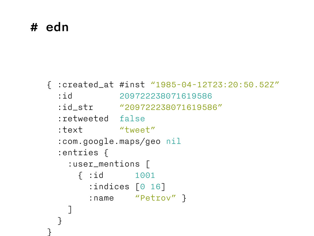 """# edn { :created_at #inst """"1985-04-12T23:20:50...."""