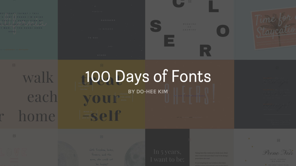 BY DO-HEE KIM 100 Days of Fonts