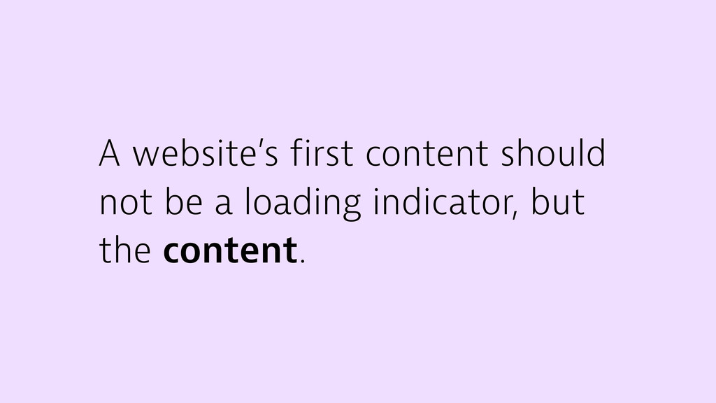 A website's first content should not be a loadi...