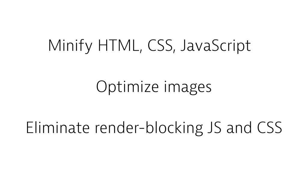 Eliminate render-blocking JS and CSS Optimize i...