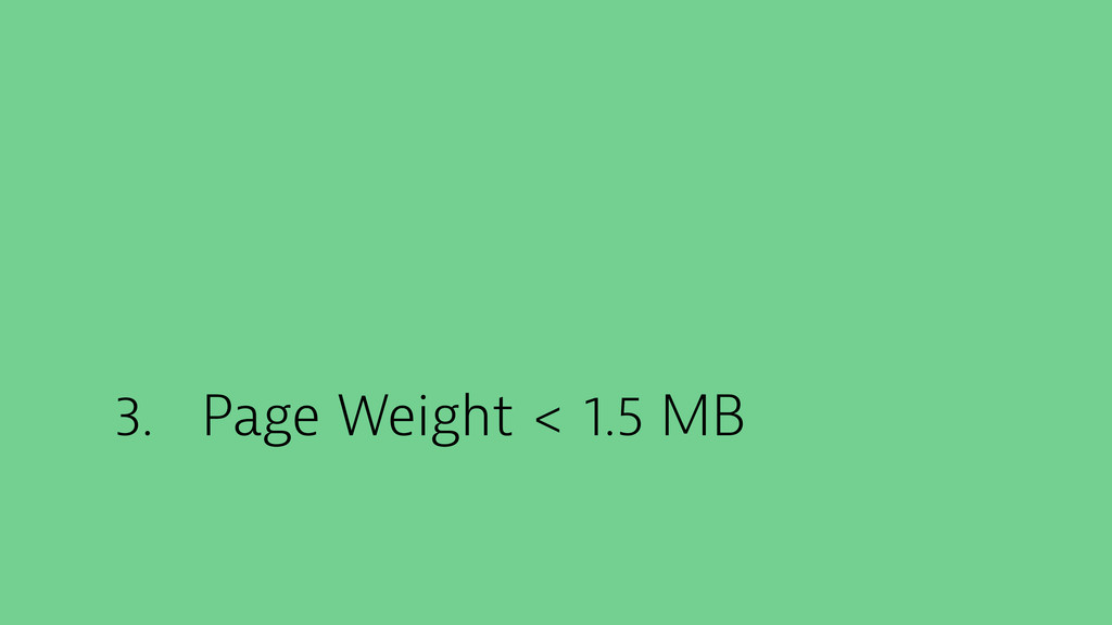 3. Page Weight < 1.5 MB