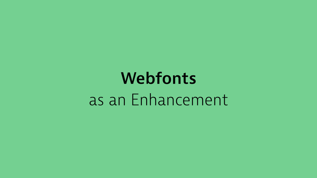 Webfonts as an Enhancement