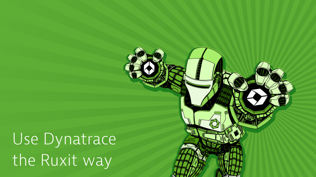 Use Dynatrace the Ruxit way
