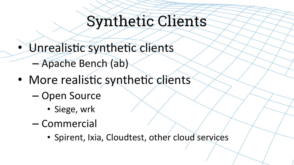 Synthetic Clients • Unrealis)c synthe)c ...
