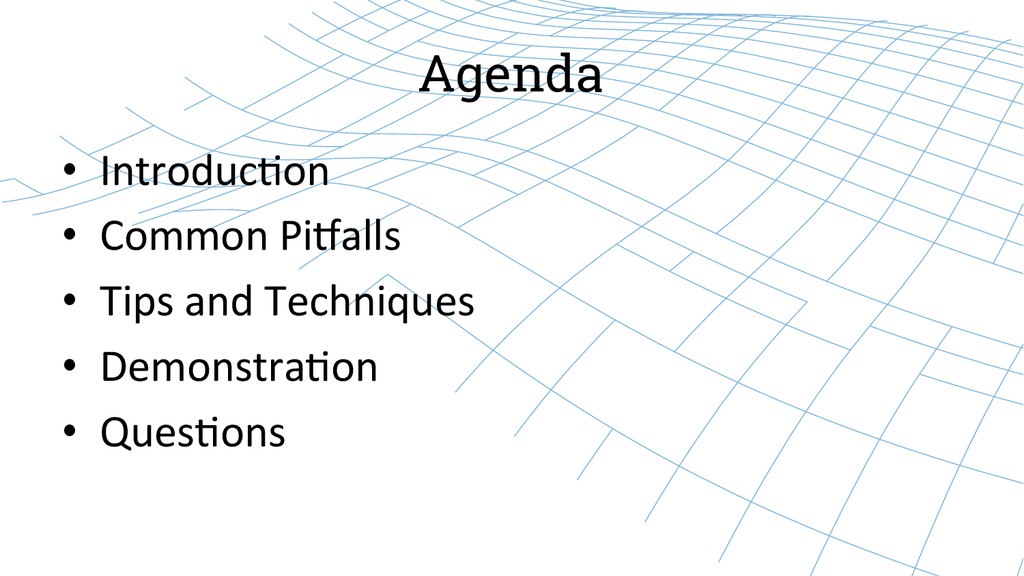 Agenda • Introduc)on  • Common Pi/alls...