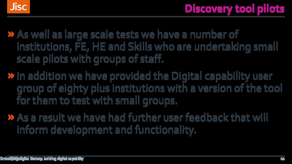 Discovery tool pilots »As well as large scale t...