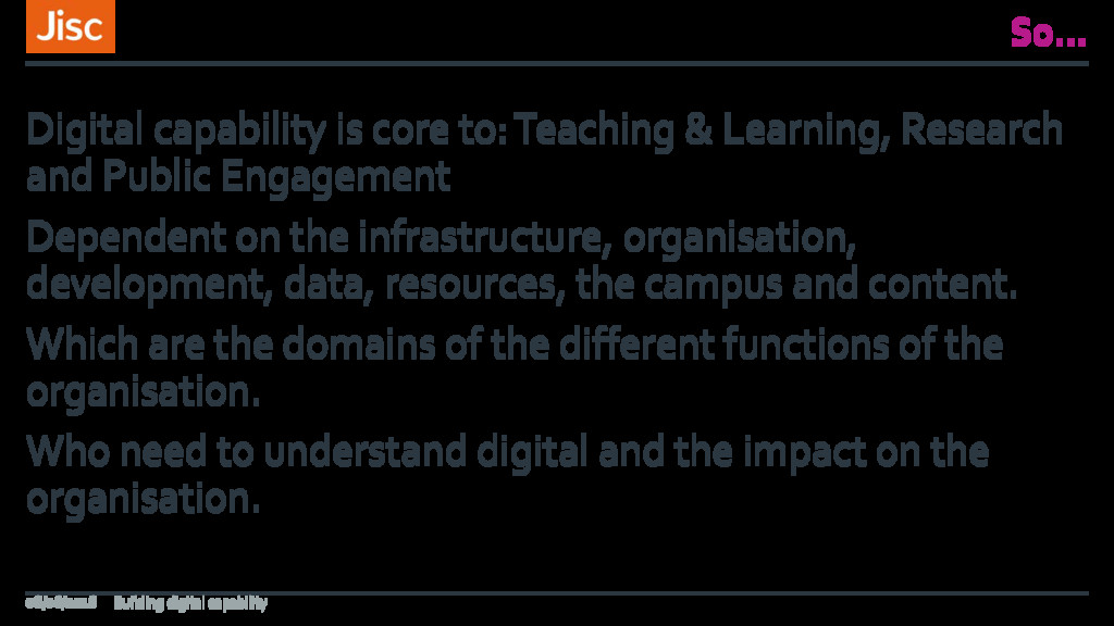 So… Digital capability is core to: Teaching & L...