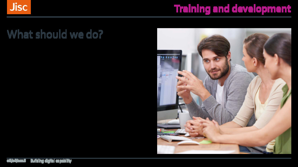 Training and development What should we do? 08/...