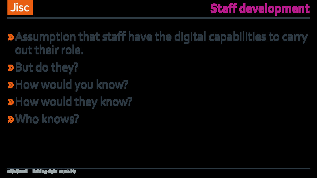 Staff development »Assumption that staff have t...