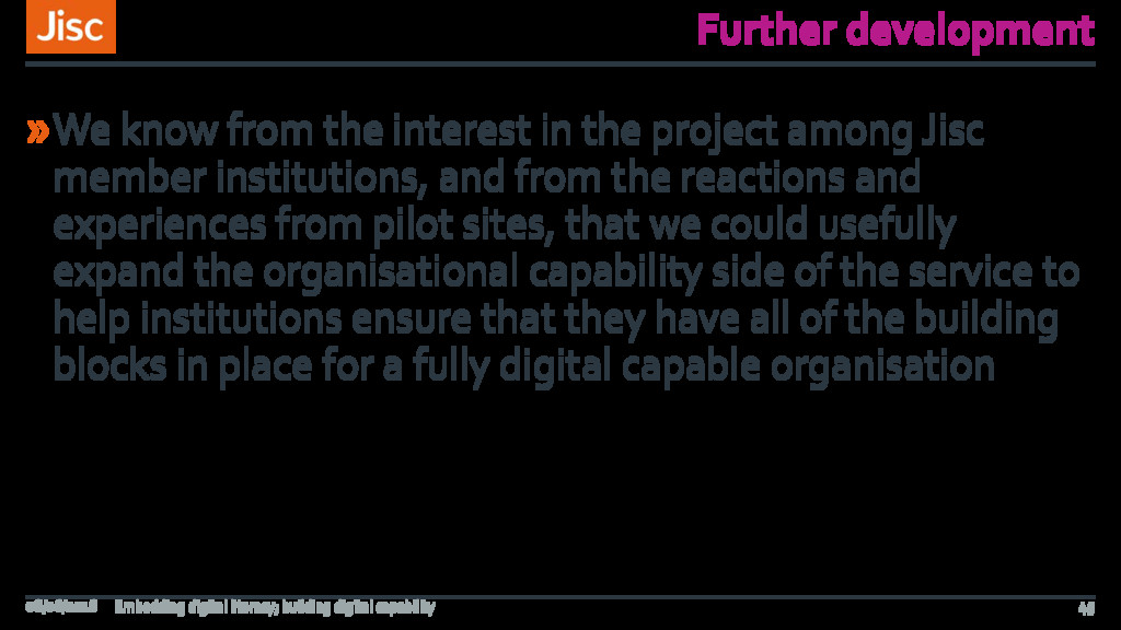 Further development »We know from the interest ...