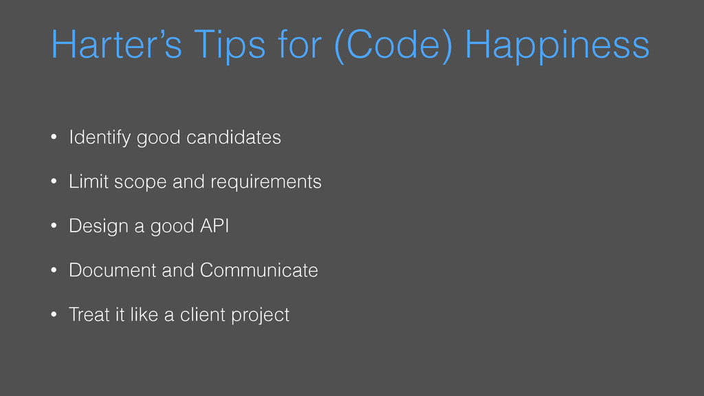 Harter's Tips for (Code) Happiness • Identify g...
