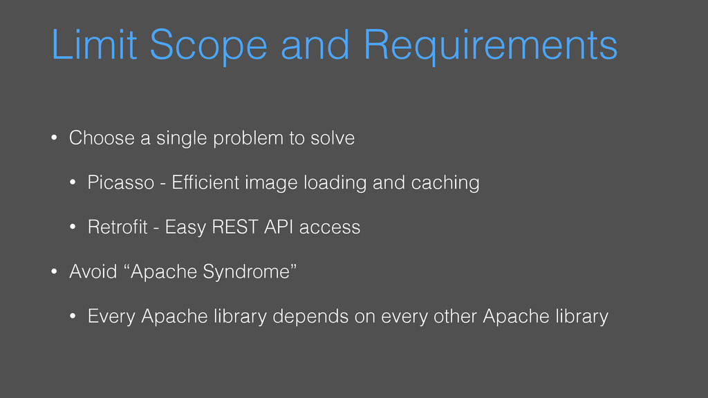 Limit Scope and Requirements • Choose a single ...