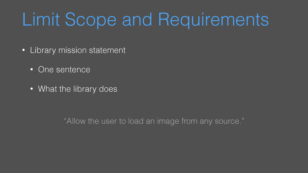 Limit Scope and Requirements • Library mission ...