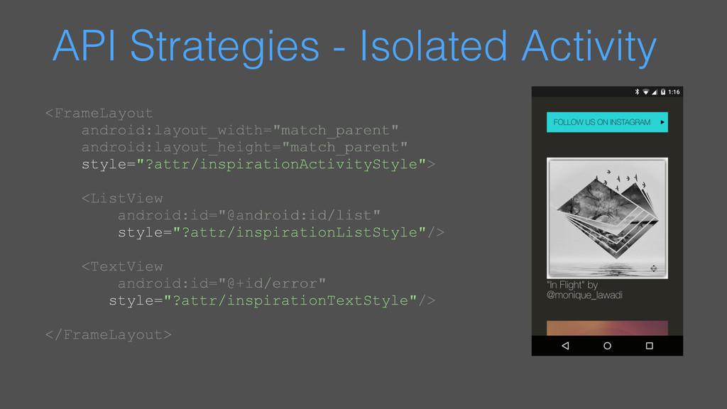 API Strategies - Isolated Activity <FrameLayout...