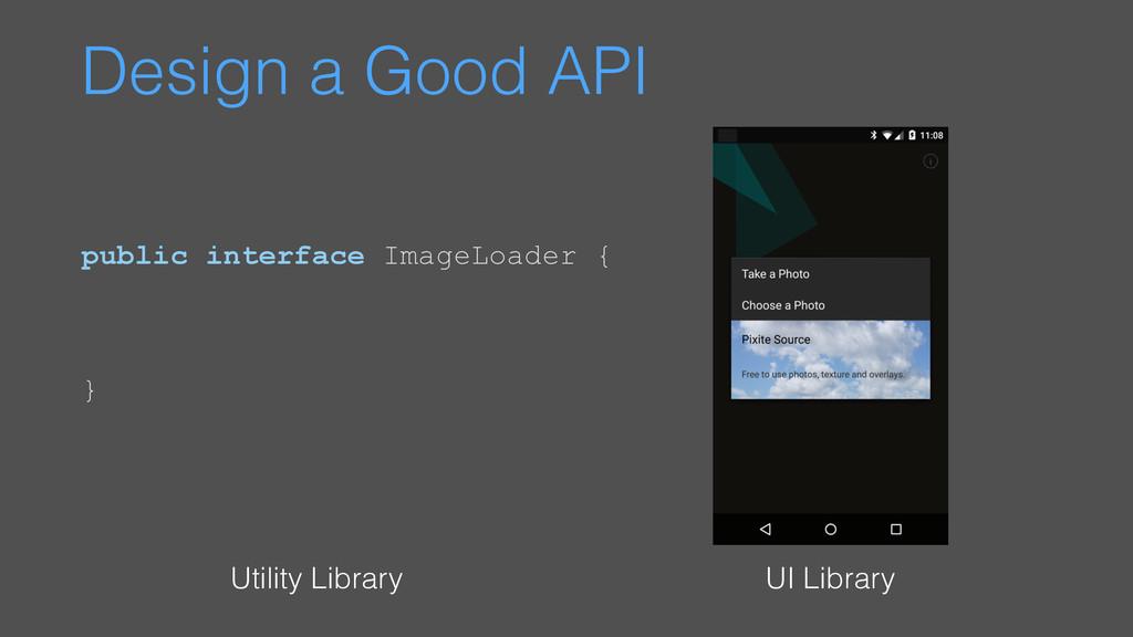 Design a Good API UI Library Utility Library pu...
