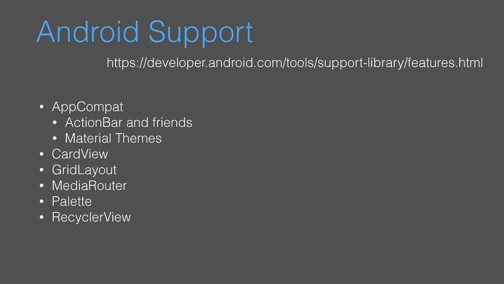 Android Support https://developer.android.com/t...