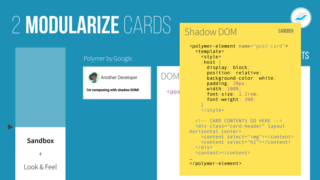 HTML + Web Components DOM <post-card><h3>Hello!...