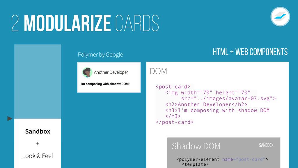 DOM Modularize cards 2 Look & Feel Sandbox + Po...
