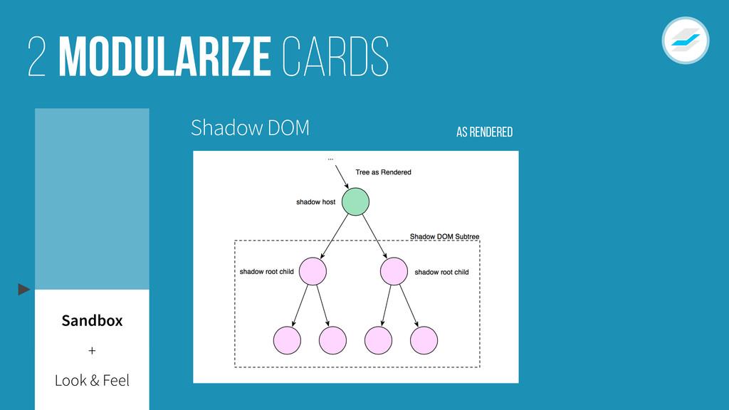 Modularize cards 2 Look & Feel Sandbox + Shadow...