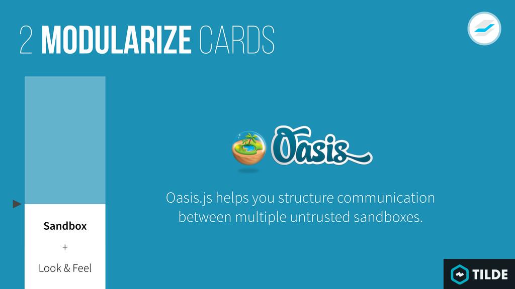 Modularize cards 2 Look & Feel Sandbox + Oasis....