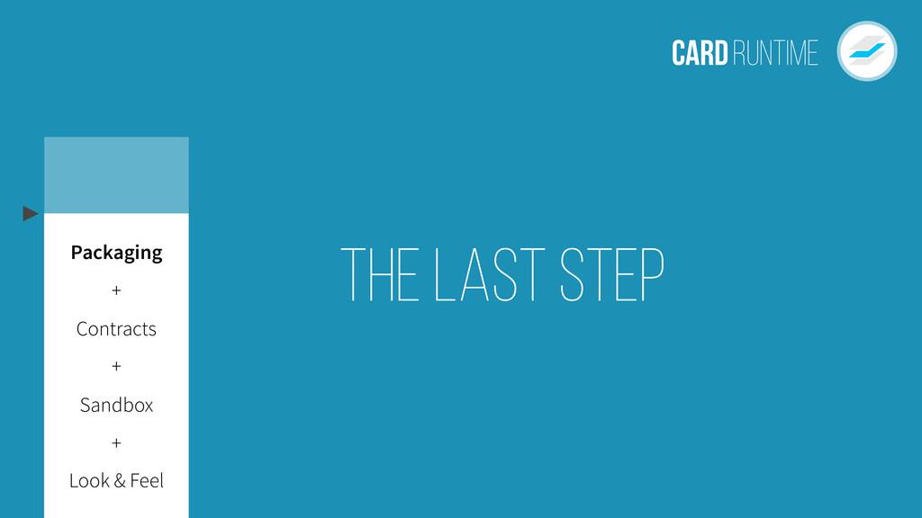 The Last Step CardRuntime . Look & Feel Sandbox...