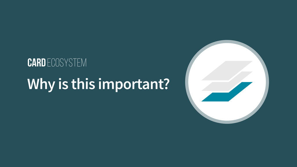 CardEcosystem Why is this important?