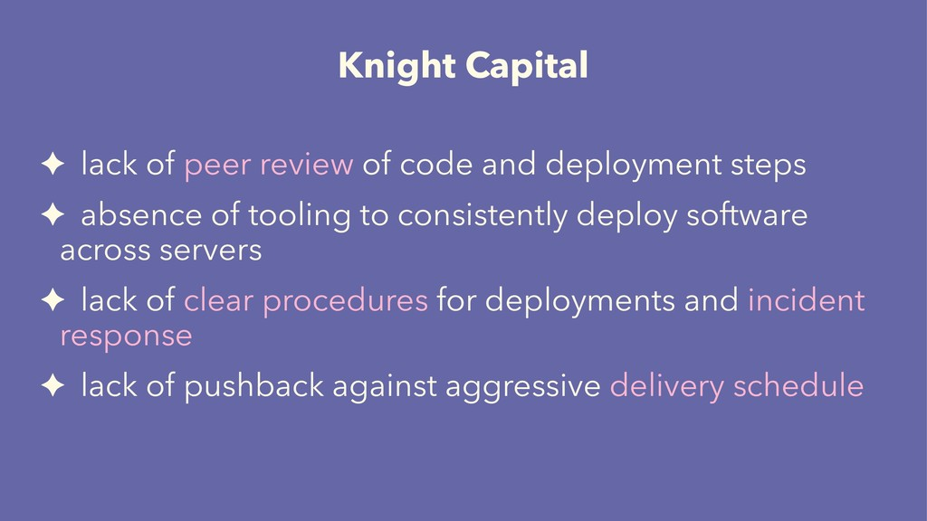 Knight Capital ✦ lack of peer review of code an...