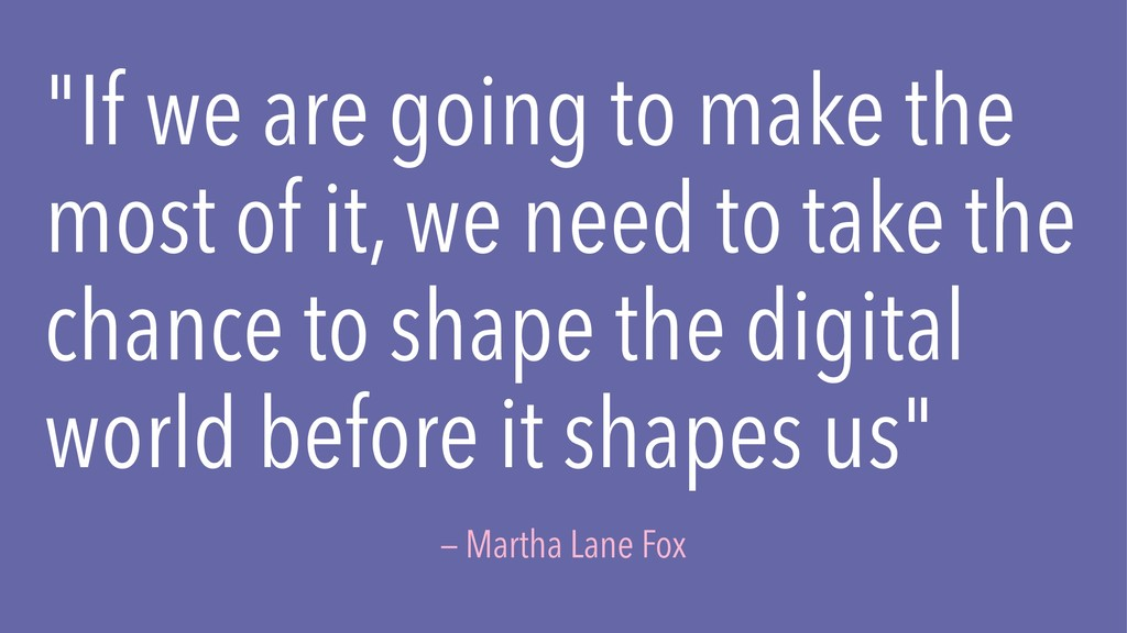 """""""If we are going to make the most of it, we nee..."""