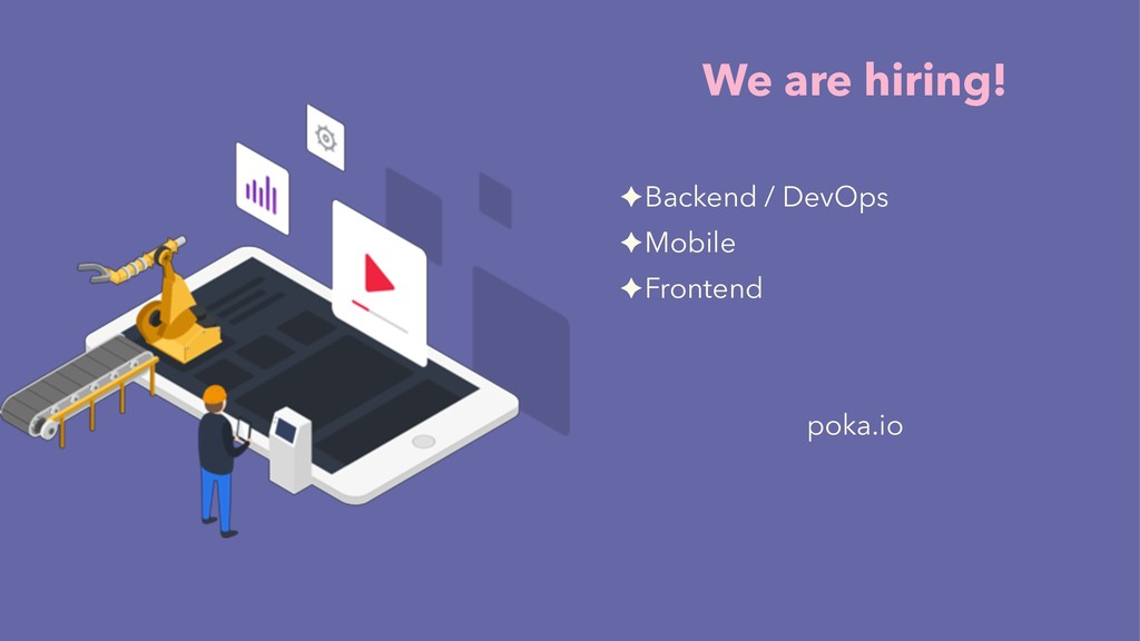 We are hiring! ✦Backend / DevOps ✦Mobile ✦Front...