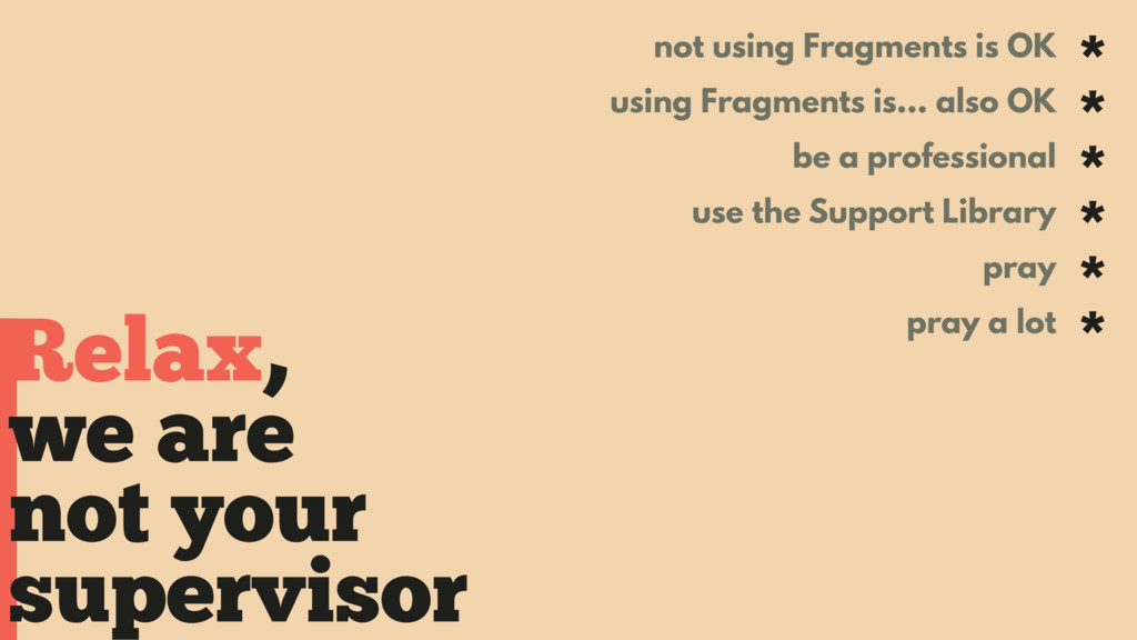Relax, not using Fragments is OK * using Fragme...