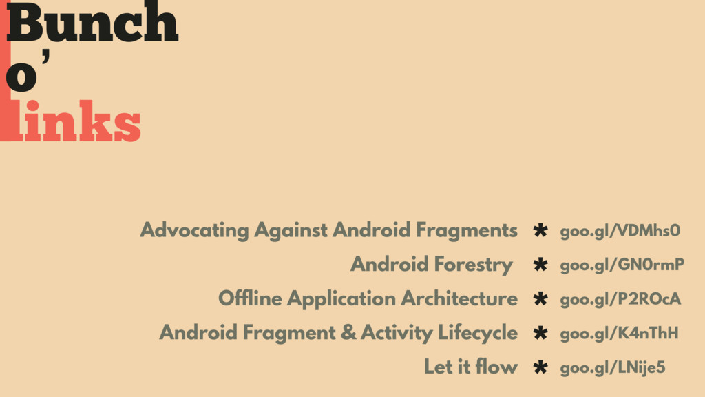 Bunch o' Advocating Against Android Fragments *...